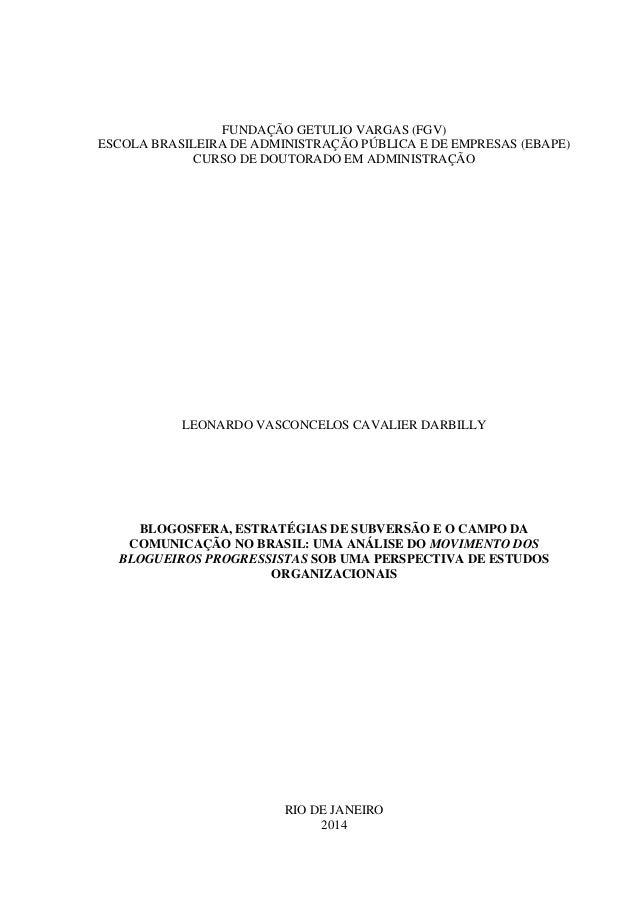 FUNDAÇÃO GETULIO VARGAS (FGV) ESCOLA BRASILEIRA DE ADMINISTRAÇÃO PÚBLICA E DE EMPRESAS (EBAPE) CURSO DE DOUTORADO EM ADMIN...