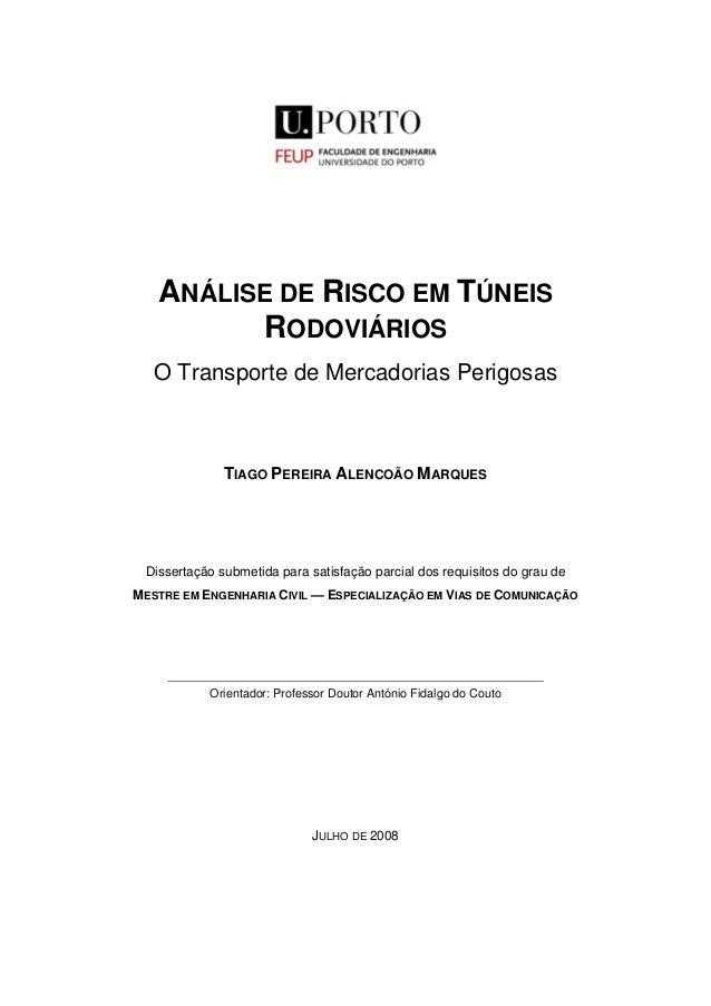ANÁLISE DE RISCO EM TÚNEIS RODOVIÁRIOS O Transporte de Mercadorias Perigosas TIAGO PEREIRA ALENCOÃO MARQUES Dissertação su...