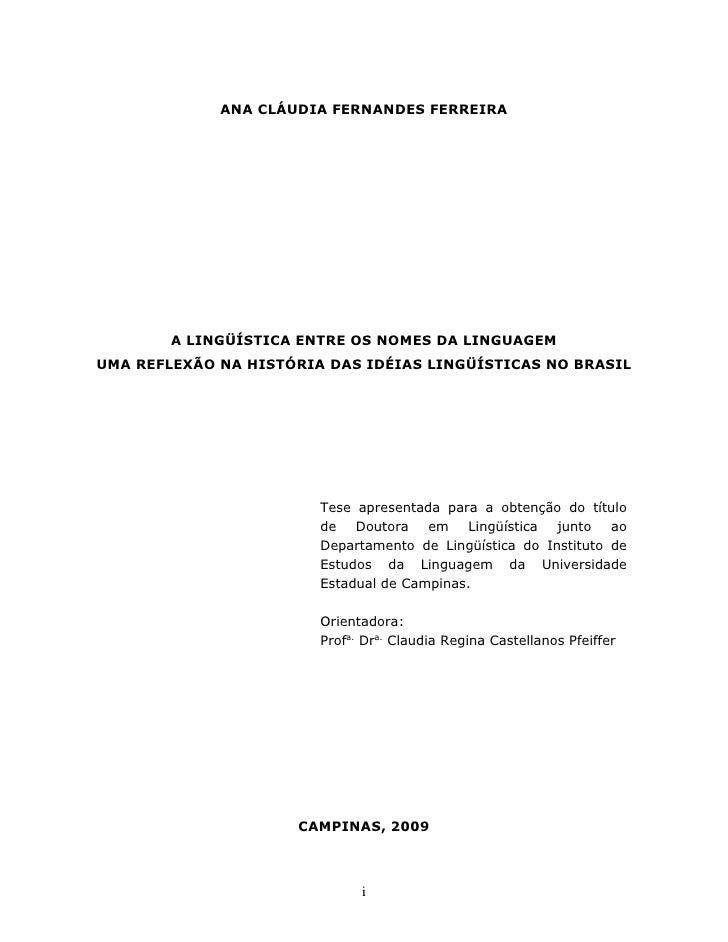 ANA CLÁUDIA FERNANDES FERREIRA             A LINGÜÍSTICA ENTRE OS NOMES DA LINGUAGEM UMA REFLEXÃO NA HISTÓRIA DAS IDÉIAS L...