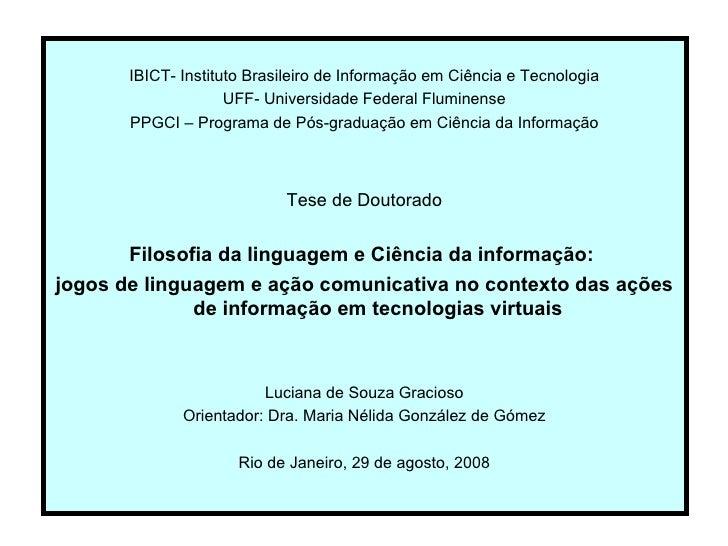 <ul><li>IBICT- Instituto Brasileiro de Informação em Ciência e Tecnologia </li></ul><ul><li>UFF- Universidade Federal Flum...