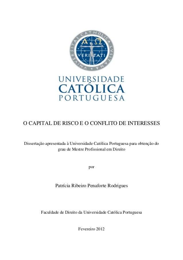 O CAPITAL DE RISCO E O CONFLITO DE INTERESSES Dissertação apresentada à Universidade Católica Portuguesa para obte...