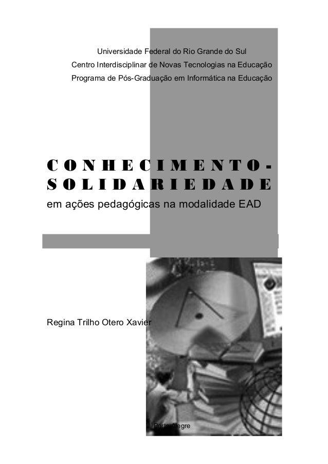 Universidade Federal do Rio Grande do Sul Centro Interdisciplinar de Novas Tecnologias na Educação Programa de Pós-Graduaç...