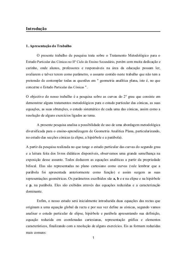 Introdução 1. Apresentação do Trabalho O presente trabalho de pesquisa trata sobre o Tratamento Metodológico para o Estudo...