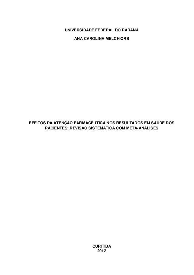 UNIVERSIDADE FEDERAL DO PARANÁ ANA CAROLINA MELCHIORS  EFEITOS DA ATENÇÃO FARMACÊUTICA NOS RESULTADOS EM SAÚDE DOS PACIENT...