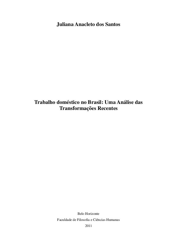 Juliana Anacleto dos SantosTrabalho doméstico no Brasil: Uma Análise das          Transformações Recentes                 ...