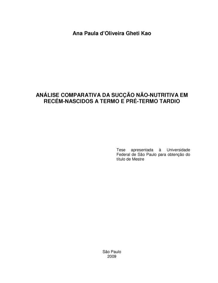 Análise comparativa da sucção não-nutritiva em recém-nacidos a termo e pré-termo tadio - Tese de Ana Paula Gheiti Kao