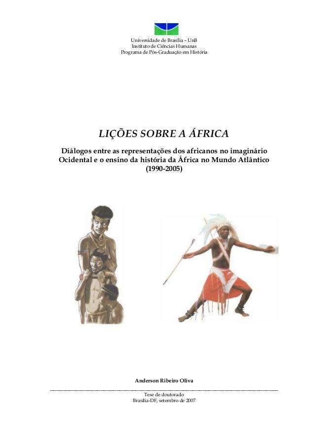 Universidade de Brasília – UnB Instituto de Ciências Humanas Programa de Pós-Graduação em História LIÇÕES SOBRE A ÁFRICA D...