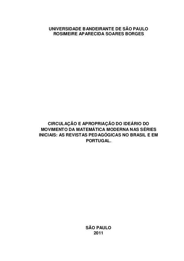 UNIVERSIDADE BANDEIRANTE DE SÃO PAULO ROSIMEIRE APARECIDA SOARES BORGES CIRCULAÇÃO E APROPRIAÇÃO DO IDEÁRIO DO MOVIMENTO D...