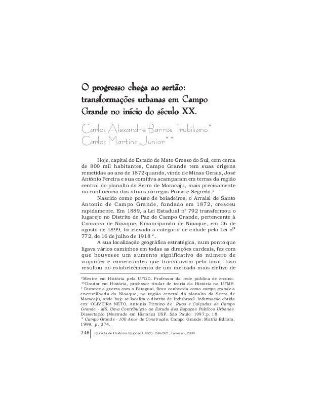 Revista de História Regional 13(2): 246-262 , Inverno, 2008246 Trubiliano & Martins Jr. O progresso chega ao sertão:O prog...