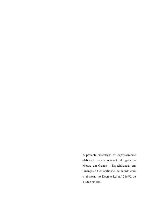 A presente dissertação foi expressamente elaborada para a obtenção do grau de Mestre em Gestão – Especialização em Finança...