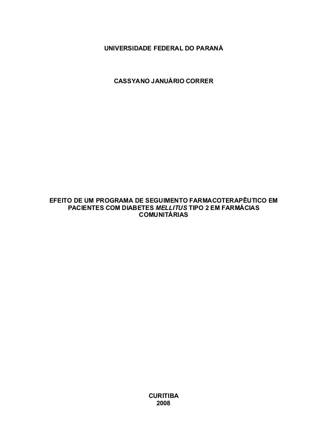 UNIVERSIDADE FEDERAL DO PARANÁ  CASSYANO JANUÁRIO CORRER  EFEITO DE UM PROGRAMA DE SEGUIMENTO FARMACOTERAPÊUTICO EM PACIEN...