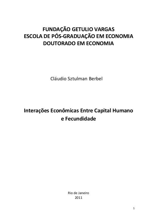 1FUNDAÇÃO GETULIO VARGASESCOLA DE PÓS-GRADUAÇÃO EM ECONOMIADOUTORADO EM ECONOMIACláudio Sztulman BerbelInterações Econômic...