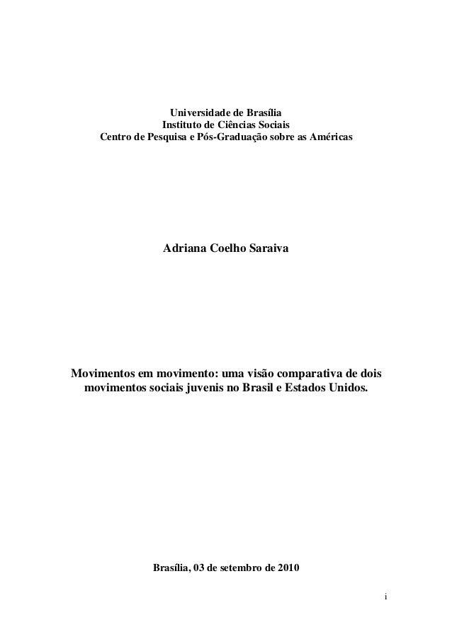 Universidade de Brasília Instituto de Ciências Sociais Centro de Pesquisa e Pós-Graduação sobre as Américas Adriana Coelho...