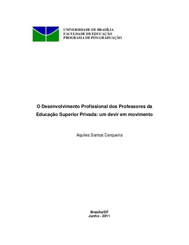 O Desenvolvimento Profissional dos Professores da Educação Superior Privada: um devir em movimento Aquiles Santos Cerqueir...
