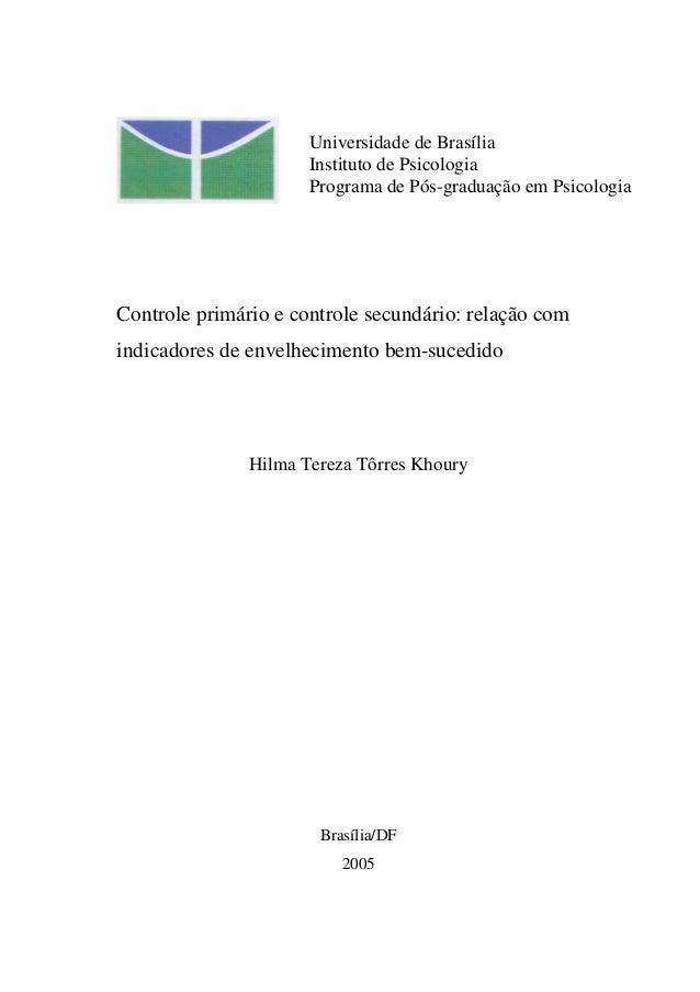 Controle primário e controle secundário: relação com indicadores de envelhecimento bem-sucedido Hilma Tereza Tôrres Khoury...