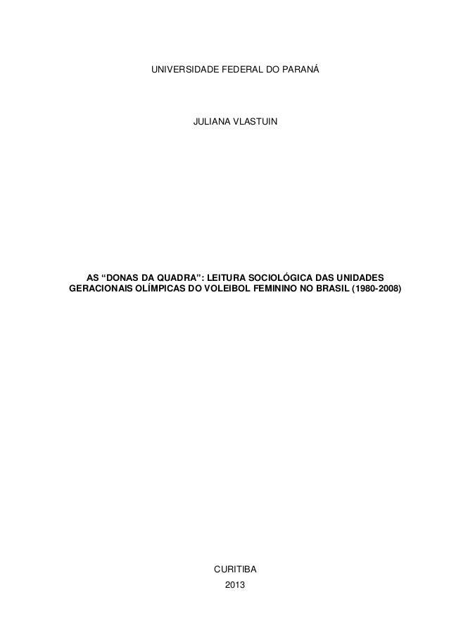 """UNIVERSIDADE FEDERAL DO PARANÁ                       JULIANA VLASTUIN   AS """"DONAS DA QUADRA"""": LEITURA SOCIOLÓGICA DAS UNID..."""