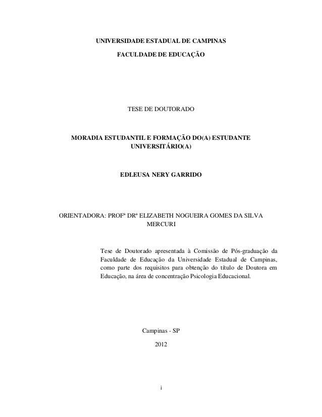 iUNIVERSIDADE ESTADUAL DE CAMPINASFACULDADE DE EDUCAÇÃOTESE DE DOUTORADOMORADIA ESTUDANTIL E FORMAÇÃO DO(A) ESTUDANTEUNIVE...