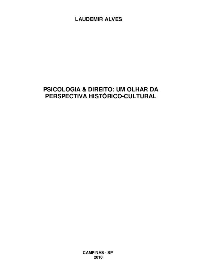 0 LAUDEMIR ALVES PSICOLOGIA & DIREITO: UM OLHAR DA PERSPECTIVA HISTÓRICO-CULTURAL CAMPINAS - SP 2010