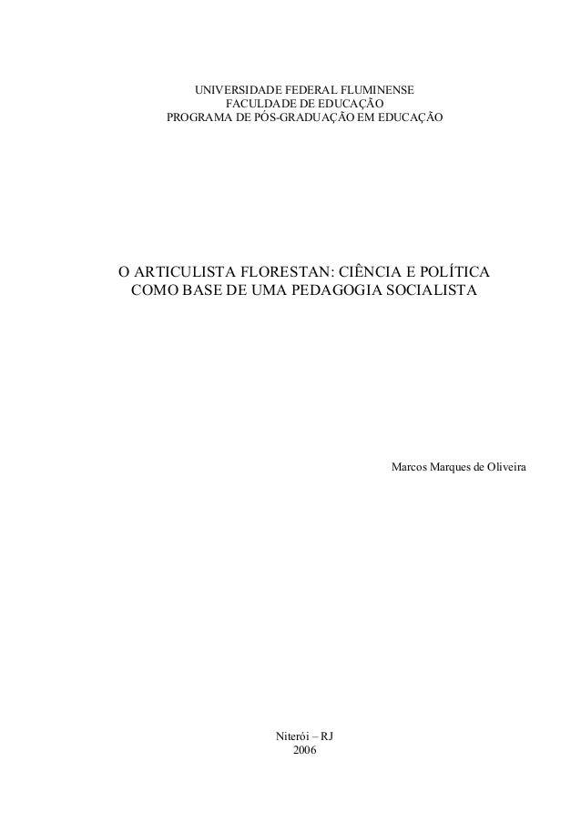 1 UNIVERSIDADE FEDERAL FLUMINENSE FACULDADE DE EDUCAÇÃO PROGRAMA DE PÓS-GRADUAÇÃO EM EDUCAÇÃO O ARTICULISTA FLORESTAN: CIÊ...
