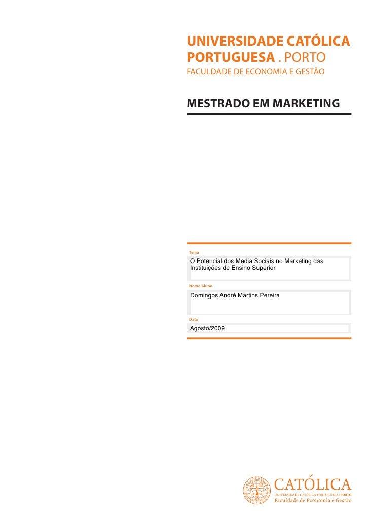 UNIVERSIDADE CATÓLICAPORTUGUESA . PORTOFACULDADE DE ECONOMIA E GESTÃOMESTRADO EM MARKETINGTemaO Potencial dos Media Sociai...