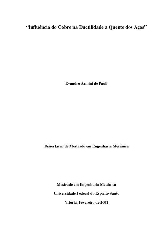 """""""Influência do Cobre na Ductilidade a Quente dos Aços""""  Evandro Armini de Pauli  Dissertação de Mestrado em Engenharia Mec..."""