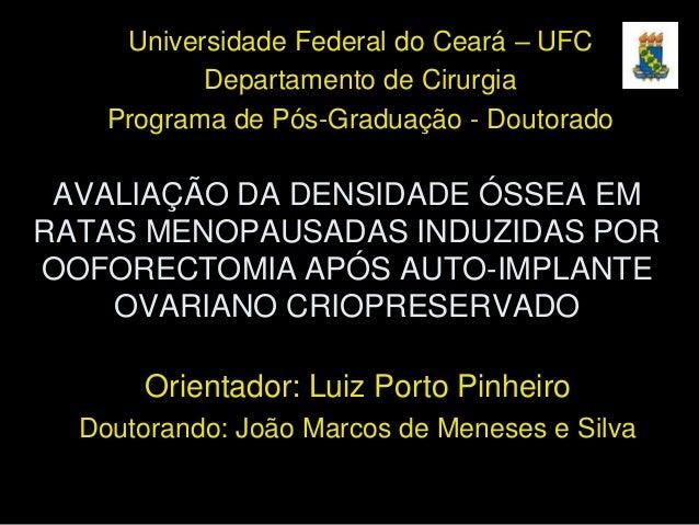Universidade Federal do Ceará – UFC           Departamento de Cirurgia    Programa de Pós-Graduação - Doutorado AVALIAÇÃO ...