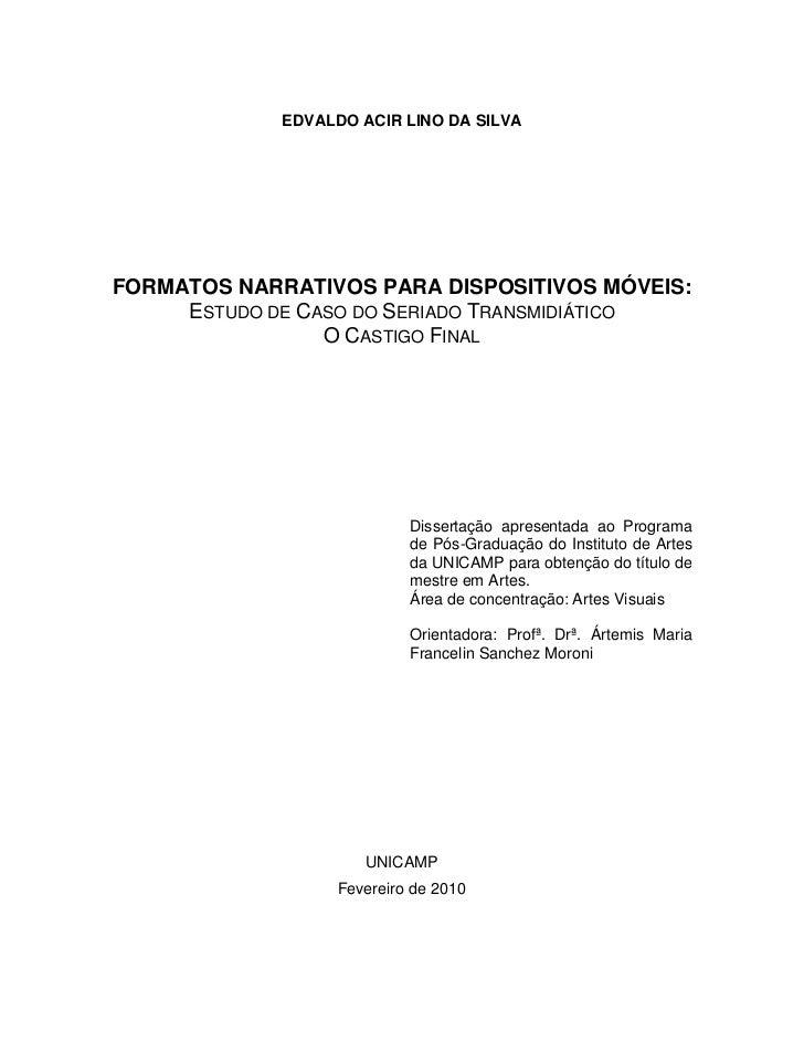 EDVALDO ACIR LINO DA SILVAFORMATOS NARRATIVOS PARA DISPOSITIVOS MÓVEIS:     ESTUDO DE CASO DO SERIADO TRANSMIDIÁTICO      ...