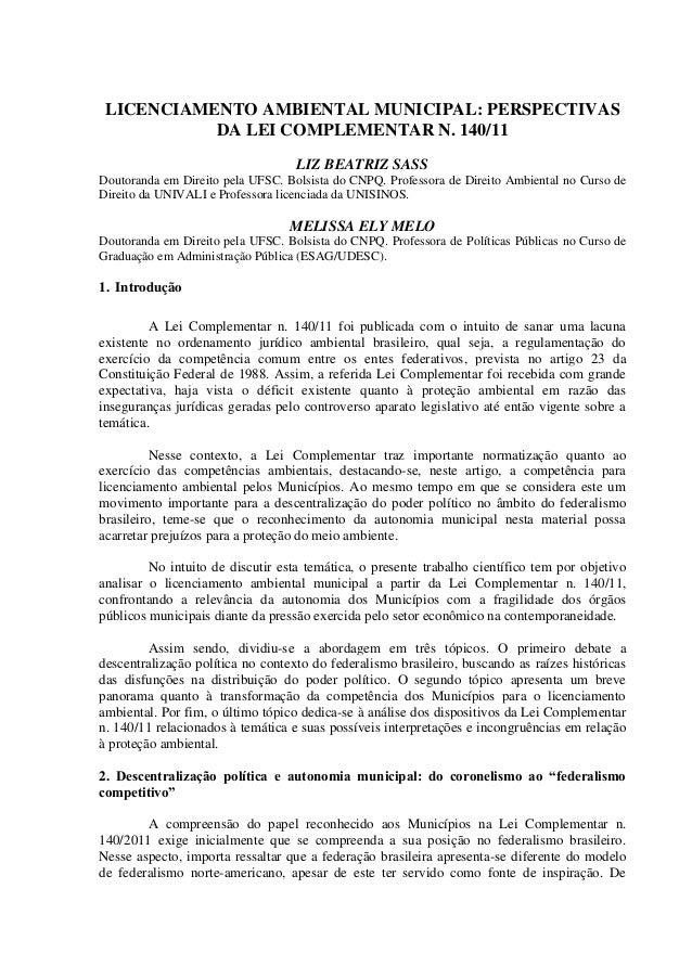 LICENCIAMENTO AMBIENTAL MUNICIPAL: PERSPECTIVAS DA LEI COMPLEMENTAR N. 140/11 LIZ BEATRIZ SASS Doutoranda em Direito pela ...