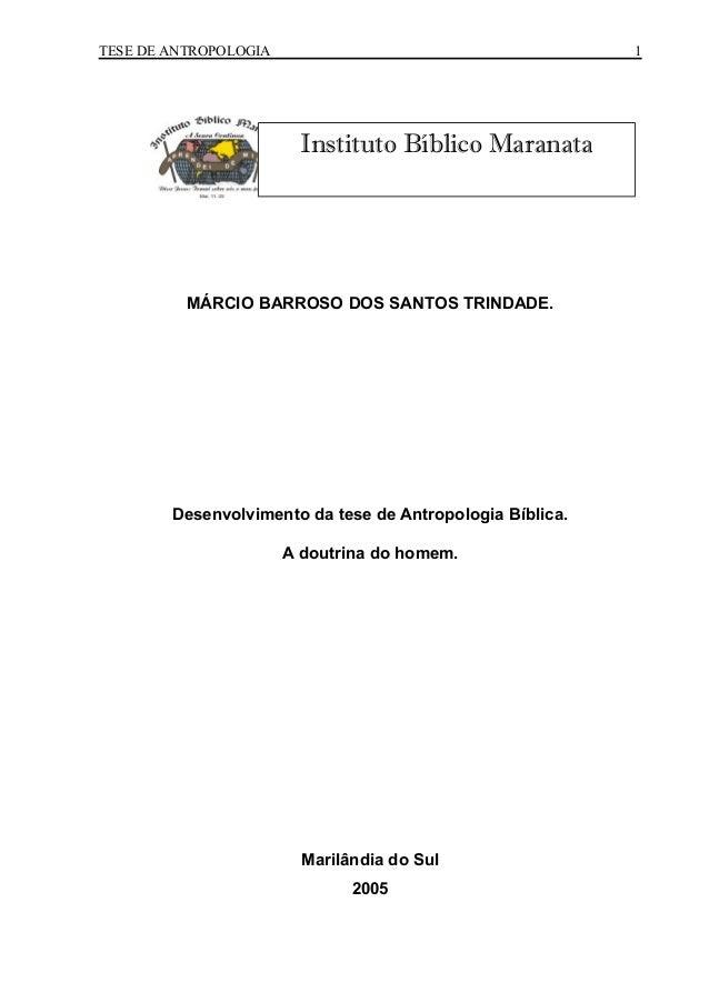 TESE DE ANTROPOLOGIA MÁRCIO BARROSO DOS SANTOS TRINDADE. Desenvolvimento da tese de Antropologia Bíblica. A doutrina do ho...