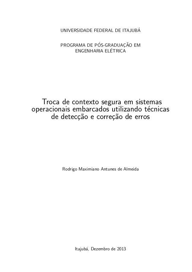 UNIVERSIDADE FEDERAL DE ITAJUB´A PROGRAMA DE P´OS-GRADUAC¸ ˜AO EM ENGENHARIA EL´ETRICA Troca de contexto segura em sistema...