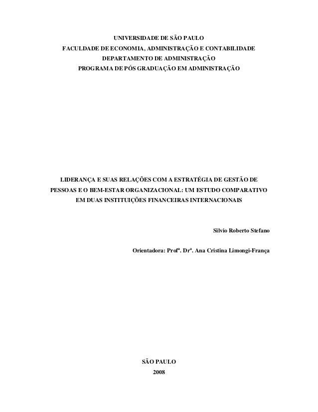 UNIVERSIDADE DE SÃO PAULO FACULDADE DE ECONOMIA, ADMINISTRAÇÃO E CONTABILIDADE DEPARTAMENTO DE ADMINISTRAÇÃO PROGRAMA DE P...