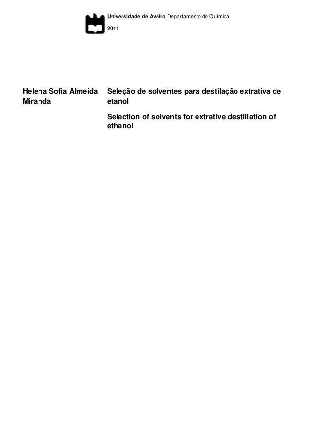 Universidade de Aveiro 2011 Departamento de Química Helena Sofia Almeida Miranda Seleção de solventes para destilação extr...
