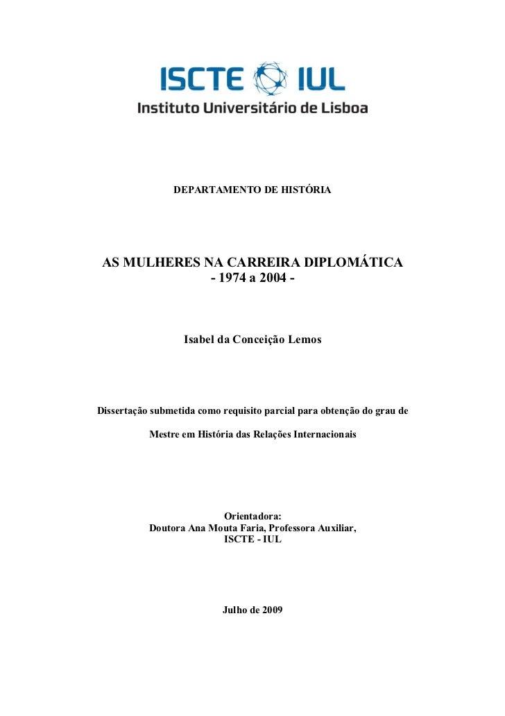 DEPARTAMENTO DE HISTÓRIA AS MULHERES NA CARREIRA DIPLOMÁTICA              - 1974 a 2004 -                   Isabel da Conc...