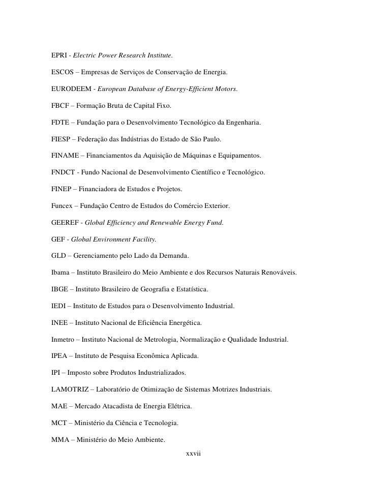 EPRI - Electric Power Research Institute.ESCOS – Empresas de Serviços de Conservação de Energia.EURODEEM - European Databa...