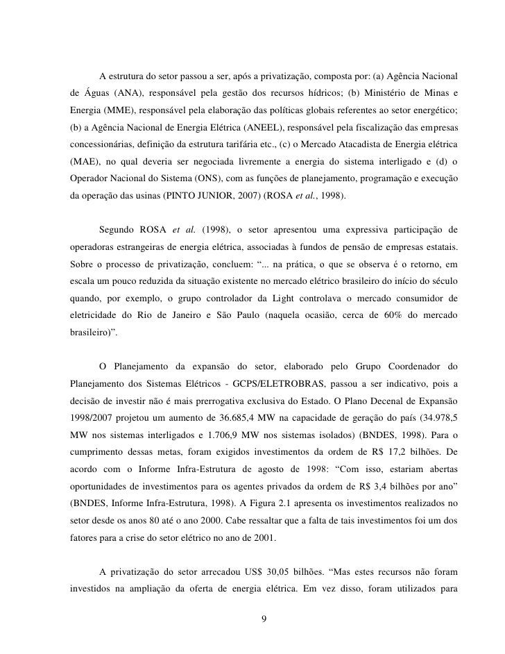 A estrutura do setor passou a ser, após a privatização, composta por: (a) Agência Nacionalde Águas (ANA), responsável pela...