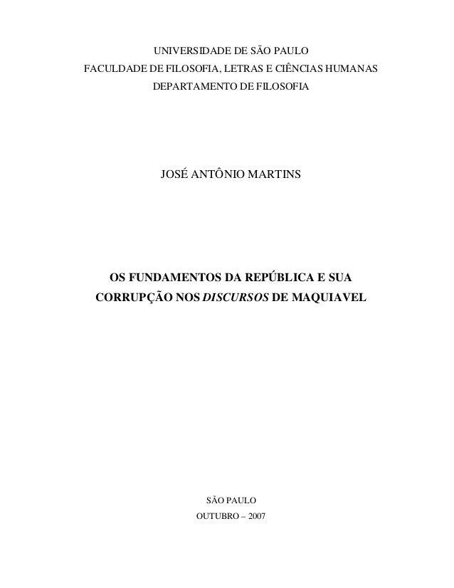UNIVERSIDADE DE SÃO PAULO FACULDADE DE FILOSOFIA, LETRAS E CIÊNCIAS HUMANAS DEPARTAMENTO DE FILOSOFIA JOSÉ ANTÔNIO MARTINS...