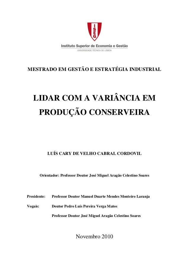 MESTRADO EM GESTÃO E ESTRATÉGIA INDUSTRIAL   LIDAR COM A VARIÂNCIA EM       PRODUÇÃO CONSERVEIRA              LUÍS CARY DE...