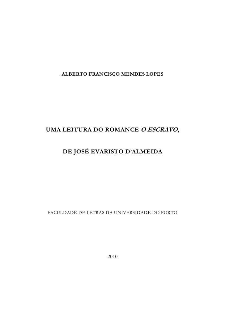 ALBERTO FRANCISCO MENDES LOPESUMA LEITURA DO ROMANCE O ESCRAVO,     DE JOSÉ EVARISTO D'ALMEIDAFACULDADE DE LETRAS DA UNIVE...