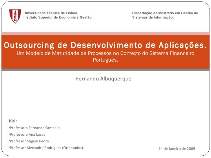 Fernando Albuquerque Outsourcing de Desenvolvimento de Aplicações. Um Modelo de Maturidade de Processos no Contexto do Sis...