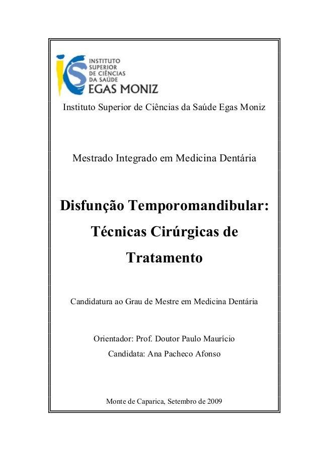Instituto Superior de Ciências da Saúde Egas Moniz  Mestrado Integrado em Medicina DentáriaDisfunção Temporomandibular:   ...