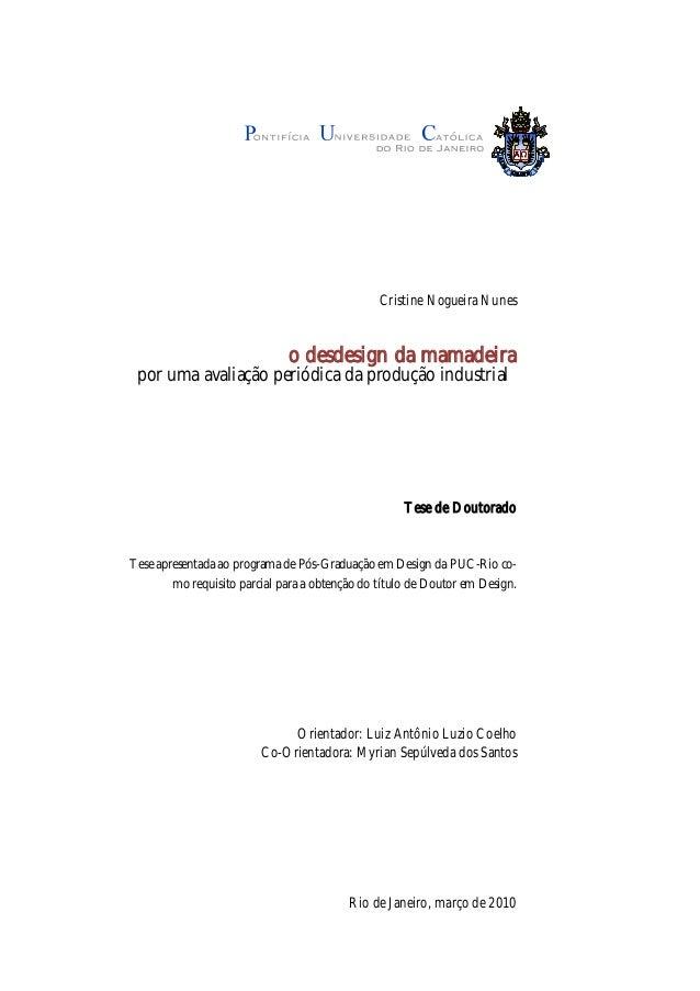 Cristine Nogueira Nunes  o desdesign da mamadeira  por uma avaliação periódica da produção industrial  Tese de Doutorado  ...
