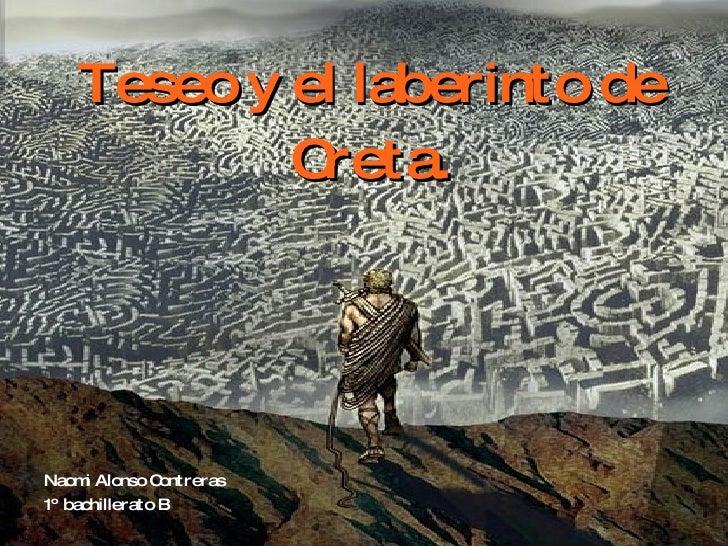 Teseo y el laberinto de Creta. Naomi Alonso Contreras 1º bachillerato B