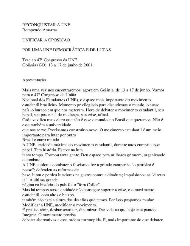 RECONQUISTAR A UNERompendo AmarrasUNIFICAR A OPOSIÇÃOPOR UMA UNE DEMOCRÁTICA E DE LUTASTese ao 47º Congresso da UNEGoiânia...