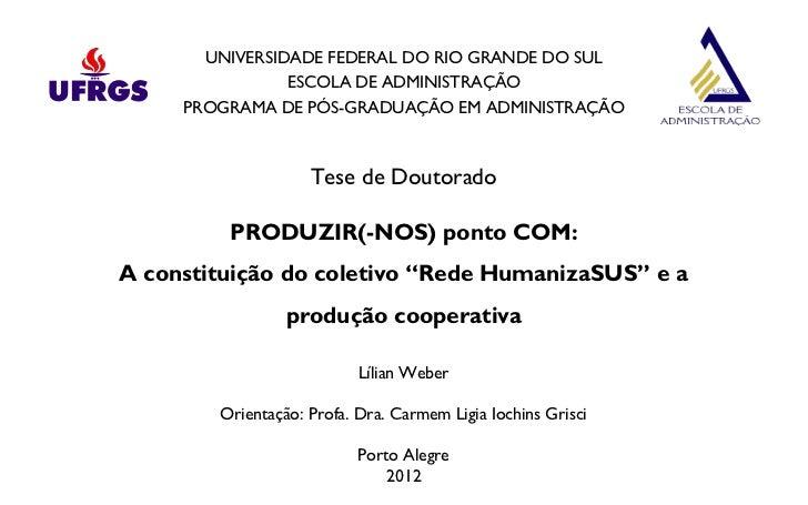 UNIVERSIDADE FEDERAL DO RIO GRANDE DO SUL                ESCOLA DE ADMINISTRAÇÃO     PROGRAMA DE PÓS-GRADUAÇÃO EM ADMINIST...