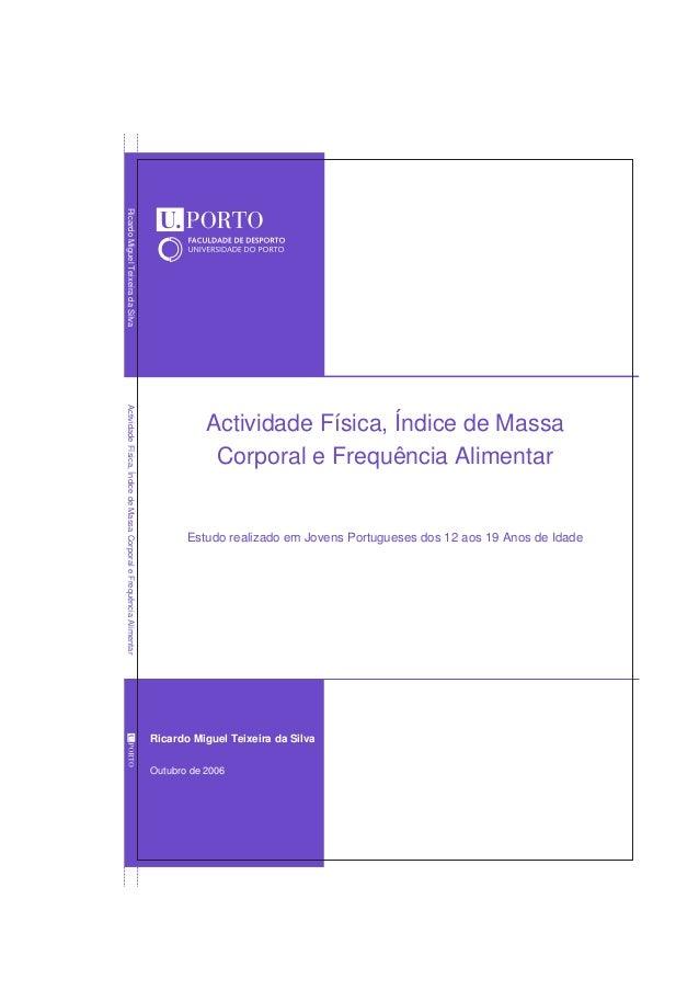 Ricardo Miguel Teixeira da SilvaActividade Física, Índice de Massa Corporal e Frequência Alimentar                        ...