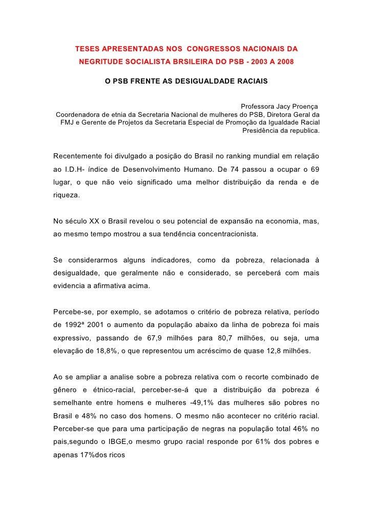 TESES APRESENTADAS NOS CONGRESSOS NACIONAIS DA       NEGRITUDE SOCIALISTA BRSILEIRA DO PSB - 2003 A 2008               O P...