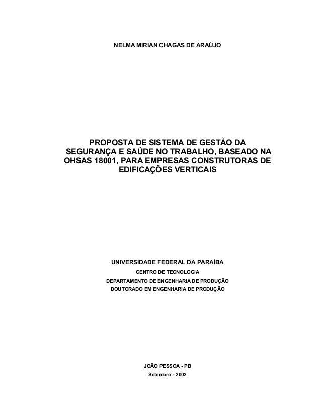 NELMA MIRIAN CHAGAS DE ARAÚJO PROPOSTA DE SISTEMA DE GESTÃO DA SEGURANÇA E SAÚDE NO TRABALHO, BASEADO NA OHSAS 18001, PARA...