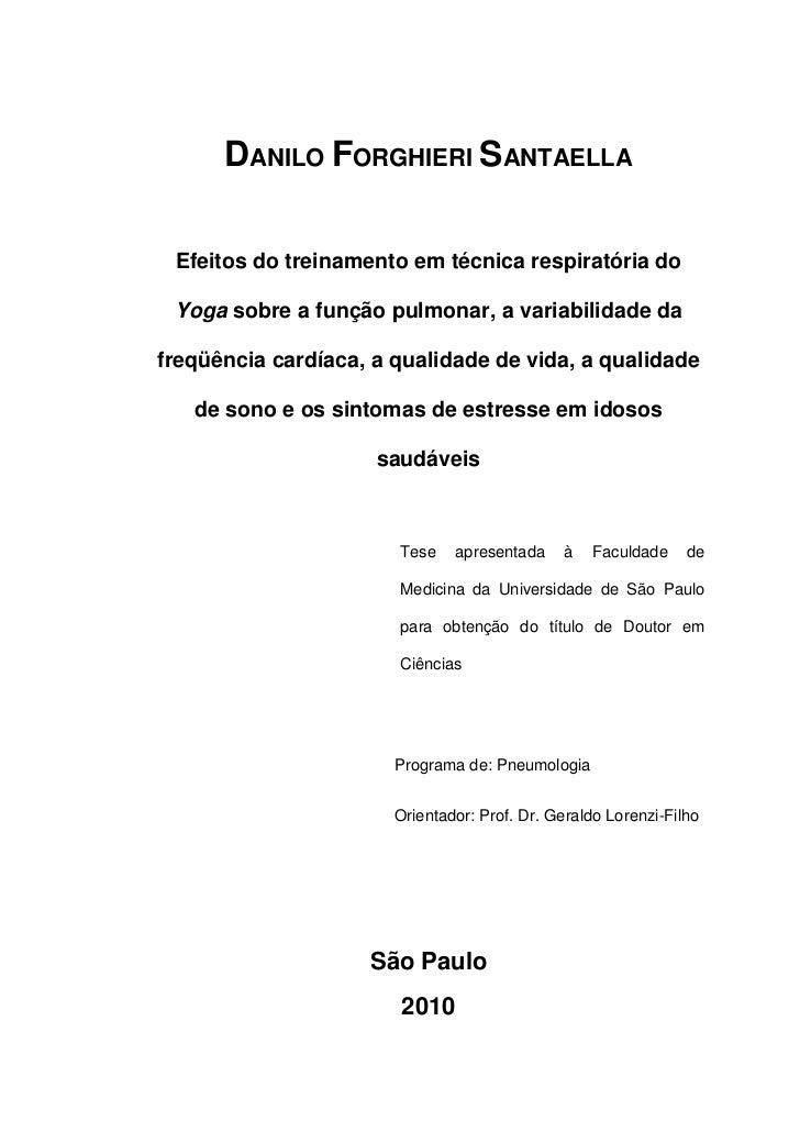 DANILO FORGHIERI SANTAELLA Efeitos do treinamento em técnica respiratória do Yoga sobre a função pulmonar, a variabilidade...