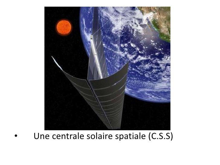 Une centrale solaire spatiale (C.S.S)<br />