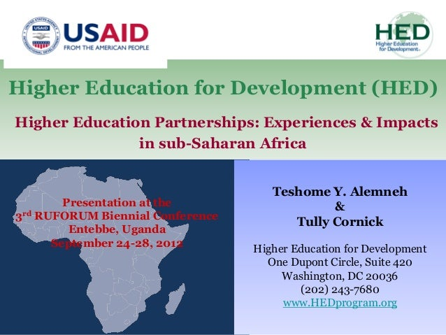 Higher Education for Development (HED)Higher Education Partnerships: Experiences & Impacts               in sub-Saharan Af...